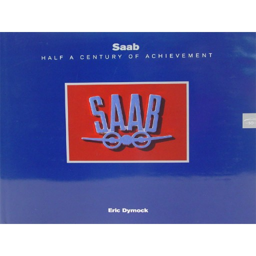 Saab: Half A Century of Achievement